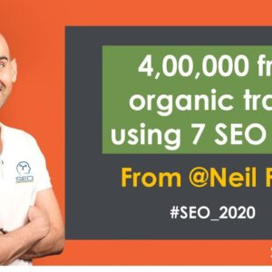 Tutorial to have Over 4,00,000 free organic traffic using 7 SEO rules from Neil Patel