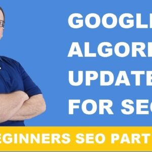 Google Algorithm Updates That Are Important For SEO