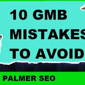 Google My Business SEO Mistakes 2019