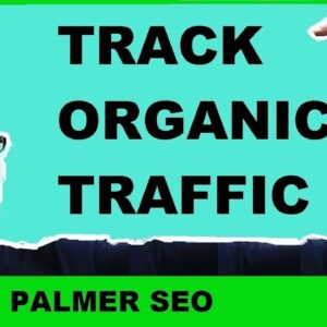 How to track organic traffic in Google Analytics