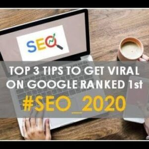Top 3 quick seo tips to get you started for seo rank 1 in google 2020