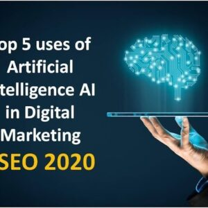 Top 5 uses of Artificial Intelligence AI in Digital Marketing SEO 2020
