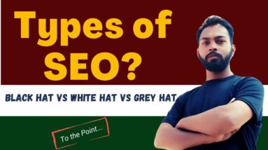 Types of SEO in Digital Marketing | Black hat | White Hat | Grey Hat SEO Types explained in Hindi