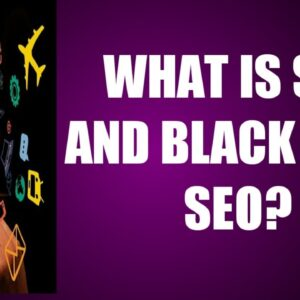 What is SEO? Black Hat SEO? Search Engine Optimization Explained