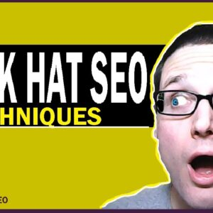 Black Hat SEO Techniques 2021