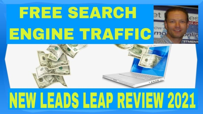 New Leads Leap Review Video 2021 - How To Get Free Search Engine Traffic