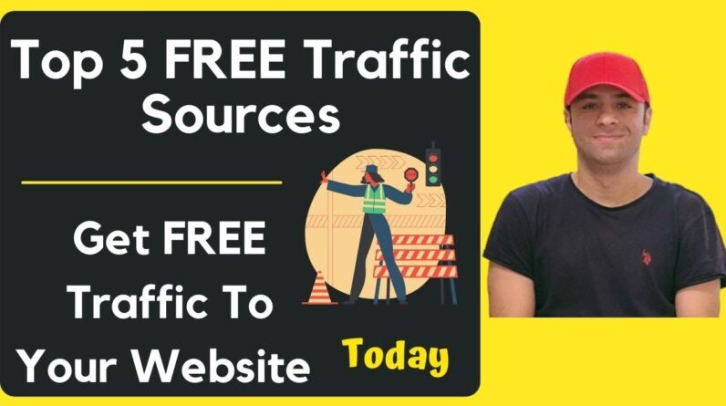 Top 5 FREE Traffic Sources | How To Get Free Traffic To Your Website Fast!